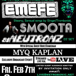 This Week! February 7th Live@MetroSonic Event Featuring EMEFE