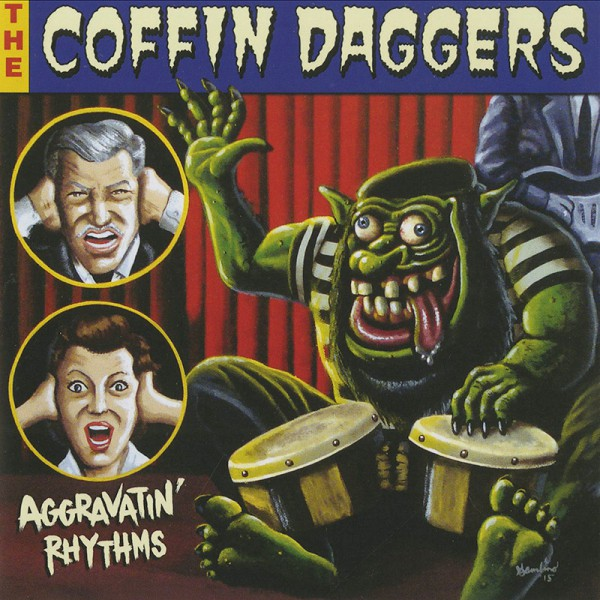 Coffin Daggers / Aggravatin' Rythms