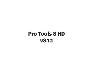 pro tools 8 hd v8.1.1